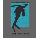 Just Killing Time T-shirt