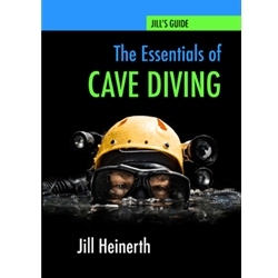 Jill's Guide: The Essentials of Cave Diving